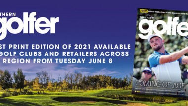 Northern Golfer returns with June/July 2021 edition