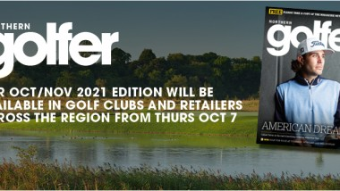 Northern Golfer #87 (Oct/Nov 2021) out Thursday October 7